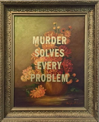 Murder Solves Every Problem oil on found painting, 2004. Courtesy of Steven Wolf Fine Arts.