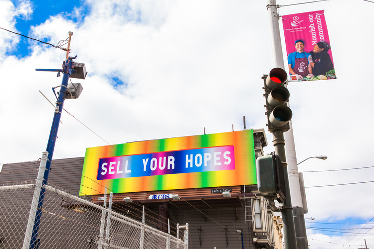"""Anthony Discenza, """"Sell Your Hopes,"""" billboard at 15th Street and South Van Ness, San Francisco, 2014."""