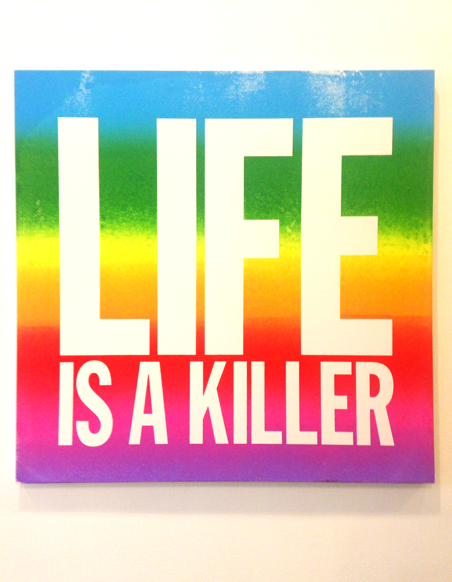 "John Giorno, ""Life Is A Killer"" (2015). Screenprint, enamel on canvas. Courtesy of the artist and Elizabeth Dee Gallery, New York."
