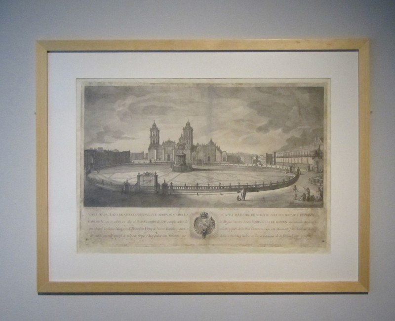 "Rafael Jimeno. ""View of the Plaza of Mexico, newly adored with the equestrian statue of our beloved reigning King Carlos IV."" 1797. Etching on paper. Museo de la Ciudad de Mexico, Distrito Federal Mexico"