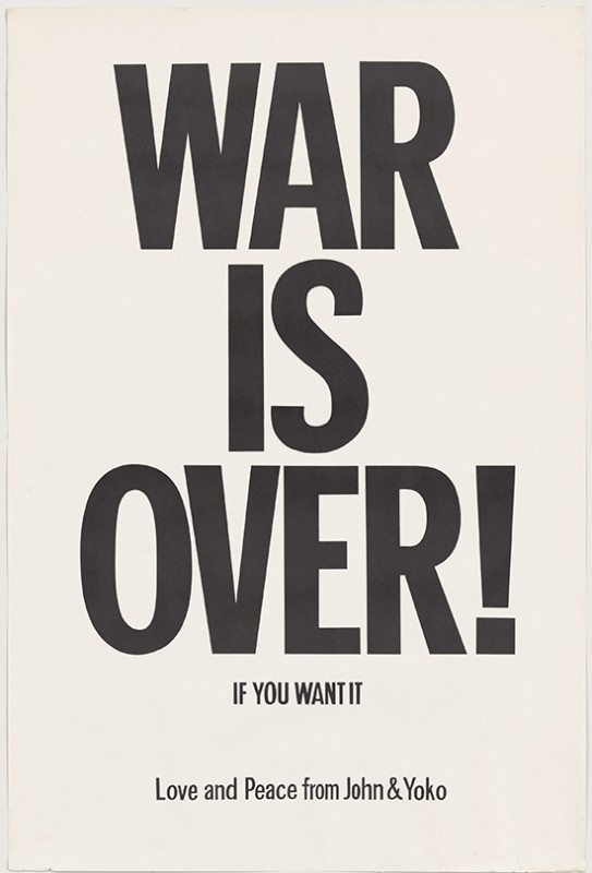 "Yoko Ono and John Lennon. ""WAR IS OVER! if you want it,"" 1969. Offset, 29 15/16 x 20"" (76 x 50.8 cm). The Museum of Modern Art, New York. The Gilbert and Lila Silverman Fluxus Collection Gift, 2008. © Yoko Ono 2014"