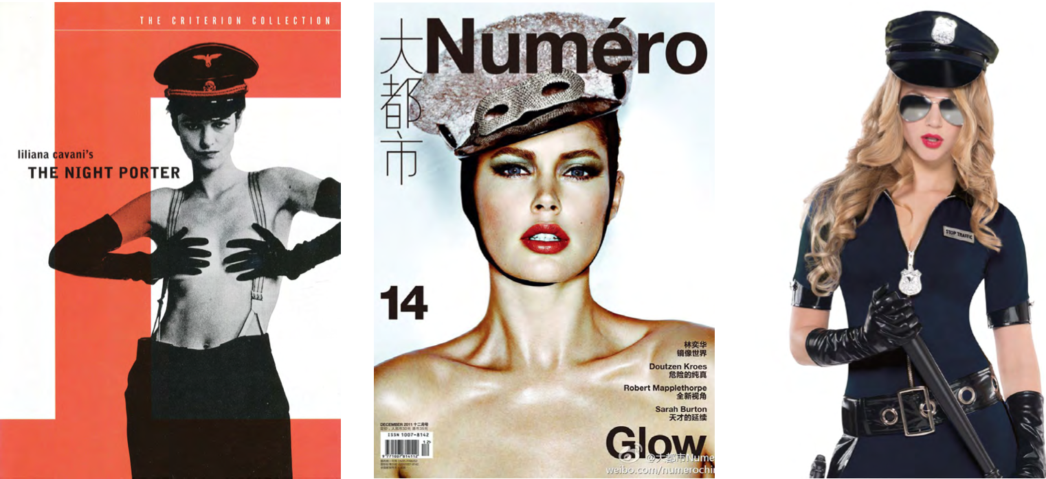 Left: Cover artwork for Liliana Cavani's 1974 film The Night Porter.  Center: Numéro magazine, Issue 14, December 2011.  Right: Sexy policewoman costume.