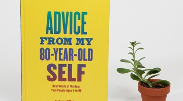 Susan O'Malley, Advice From My 80-Year-Old-Self: Real Words of Wisdom from People Ages 7 to 88, 2015. Courtesy of the estate of Susan O'Malley and Chronicle Books.