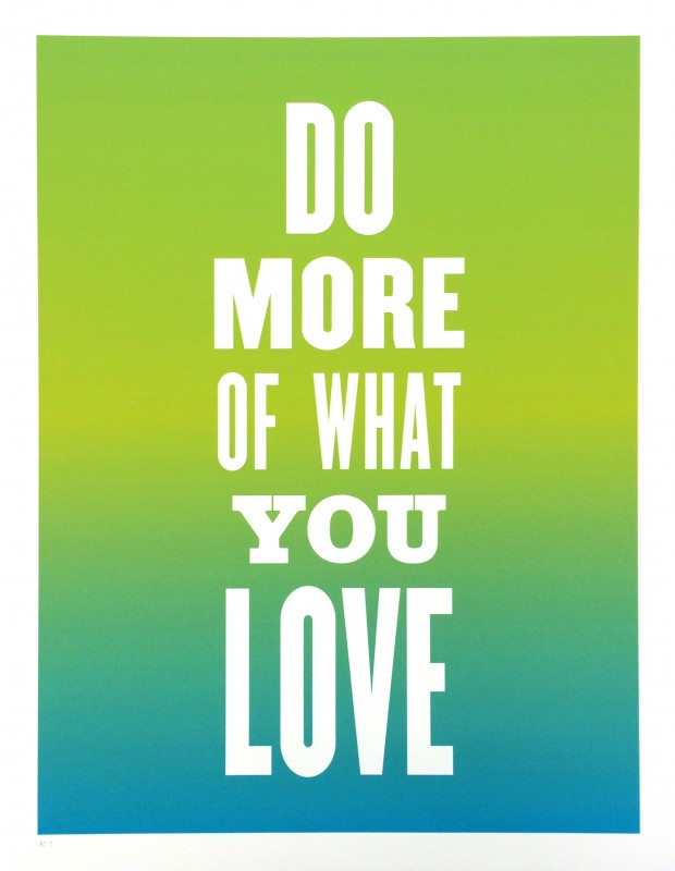 Susan O'Malley, Do More of What You Love, poster from the exhibition Do More of What You Love, San Francisco Art Commission Galleries, 2016. Courtesy of the estate of Susan O'Malley, and SF Arts Commission Galleries.