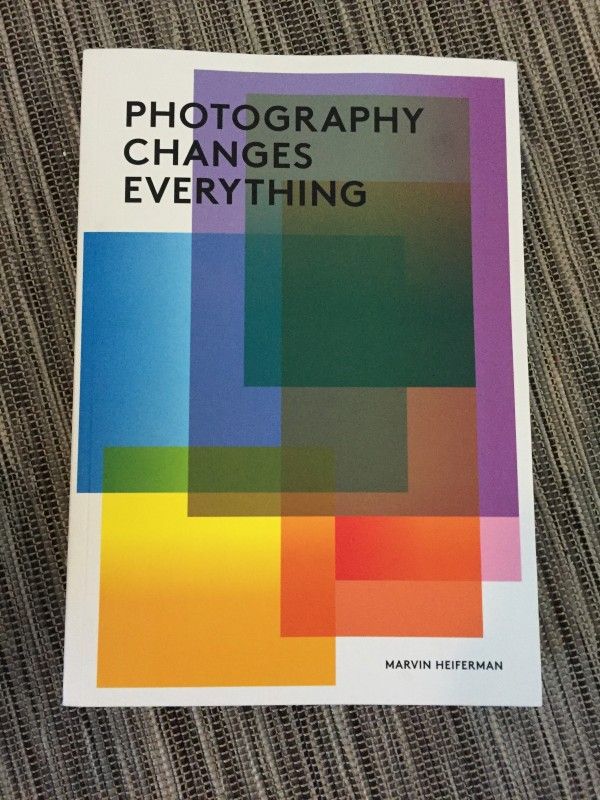 Photography Changes Everything (2012) by Marvin Heiferman