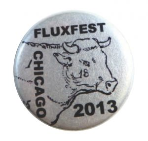 Chicago Fluxfest 2013. Button. From the collection of John Held, Jr.