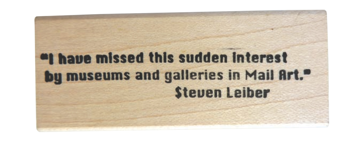 Rubber stamp in memory of Steven Leiber. From the collection of John Held, Jr.