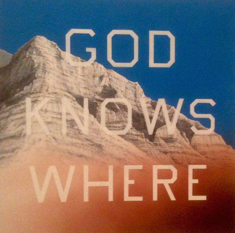 Ed Ruscha, God Knows Where, 2014. Acrylic on canvas,48 x 48 (121.9 x 121.9 cm).Collection of Robert Lehrman. Courtesy of Aimee and Robert Lehrman.