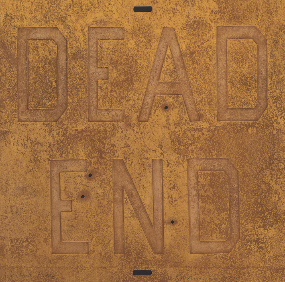 Ed Ruscha, Dead End 2, from the series Rusty Signs, 2014. Mixografia print on handmade paper, 24 x 24 inches. Published by Mixografia Workshop, Los Angeles. Collection of the Fine Arts Museums of San Francisco. Gift of the artist, 2015.73.32 © Ed Ruscha. Courtesy of the Fine Arts Museums of San Francisco.
