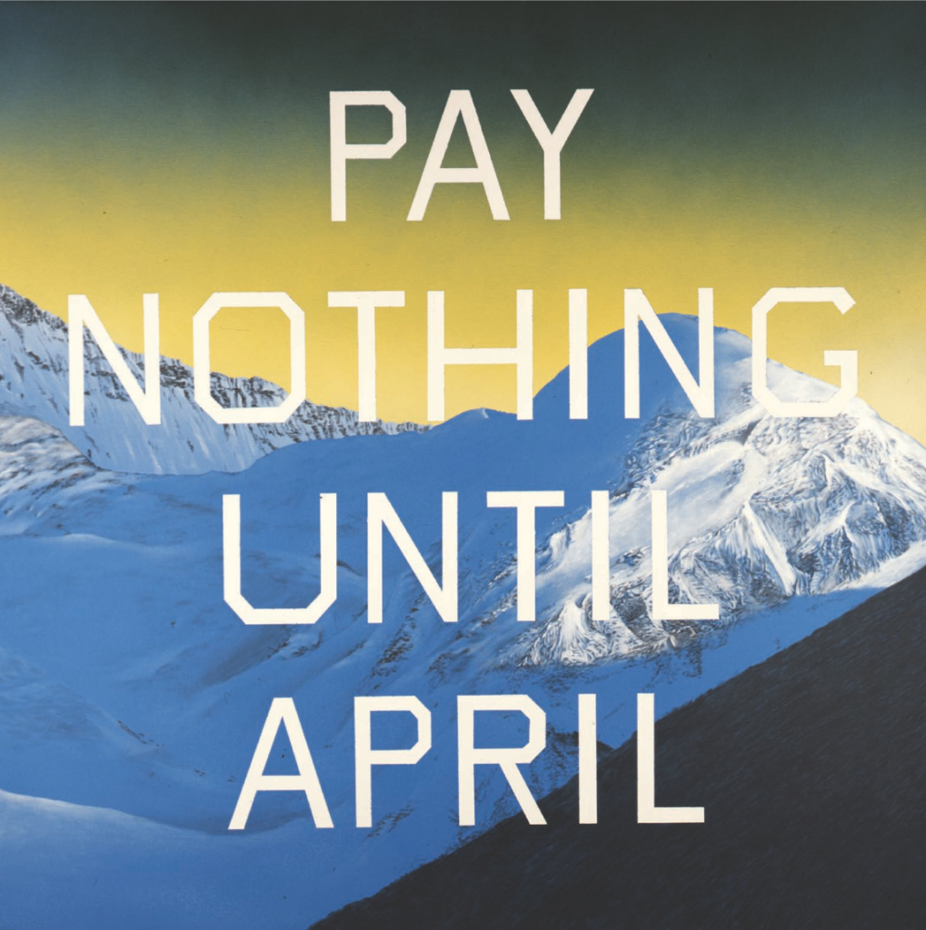 Pay Nothing Until April, 2003. Acrylic on canvas, 60 x 60 inches. © Ed Ruscha.