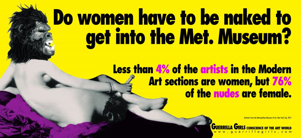 Guerrilla Girls, DO WOMEN STILL HAVE TO BE NAKED TO GET INTO THE MET. MUSEUM?, 2012. Courtesy of the Guerrilla Girls and Whitechapel Gallery.