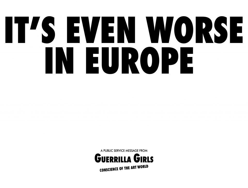 Guerrilla Girls, It's even worse in Europe, 1986. Courtesy of the Guerrilla Girls and Whitechapel Gallery.