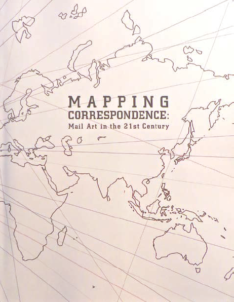 Mapping Correspondence: Mail Art in the 21st Century (New York: Center for Book Arts, 2008). Collection of John Held, Jr.