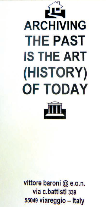 Vittore Baroni, Archiving the Past is the Art (History) of Today, 2013. Collection of John Held, Jr.