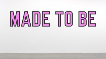 Lawrence Weiner, MADE TO BE, 2016. Courtesy of Regen Projects and Art Basel. Regen Projects can be found at Art Basel Miami Beach in booth C14.